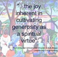 """...the joy inherent in cultivating generosity as a spiritual value."" First UU Church of San Diego Generosity Team. This text is overlaid on an image, a part of a colorful mural of variety of people under trees, mountains, and the sky at sunrise or sunset."