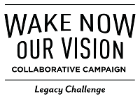 "Logo reads, ""Wake Now Our Vision: Collaborative Campaign Legacy Challenge"""