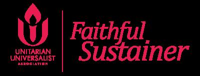 Unitarian Universalist Association | Faithful Sustainer